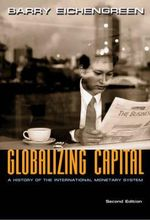 Globalizing Capita: lA History of the International Monetary System : 2nd edition, 2008  - Barry J. Eichengreen