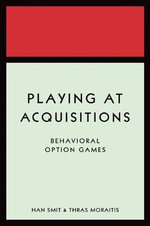 Playing at Acquisitions : Behavioral Option Games - Han T.J. Smit