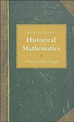 How to Read Historical Mathematics - Benjamin Wardhaugh