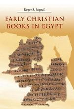 Early Christian Books in Egypt - Roger S. Bagnall