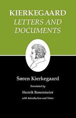 Kierkegaard's Writings : Letters and Documents - Soren Kierkegaard