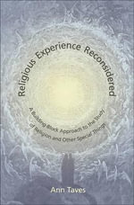 Religious Experience Reconsidered : A Building-Block Approach to the Study of Religion and Other Special Things - Ann Taves
