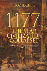 1177 B.C. : The Year Civilization Collapsed - Eric H. Cline