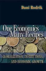 One Economics, Many Recipes : Globalization, Institutions, and Economic Growth - Dani Rodrik