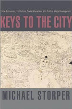 Keys to the City : How Economics, Institutions, Social Interaction, and Politics Shape Development - Michael Storper
