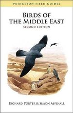 Birds of the Middle East :  Second Edition - Richard Porter