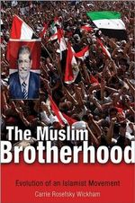 The Muslim Brotherhood : Evolution of an Islamist Movement - Carrie Rosefsky Wickham