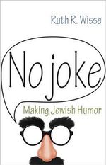 No Joke : Making Jewish Humor - Ruth R. Wisse