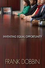 Inventing Equal Opportunity - Frank Dobbin