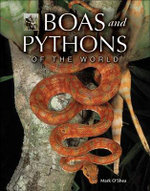 Boas and Pythons of the World - Mark O'Shea