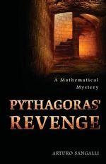 Pythagoras' Revenge : A Mathematical Mystery - Arturo Sangalli