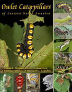 Owlet Caterpillars of Eastern North America - David L. Wagner