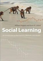 Social Learning : An Introduction to Mechanisms, Methods, and Models - William Hoppitt