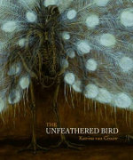 The Unfeathered Bird - Katrina van Grouw
