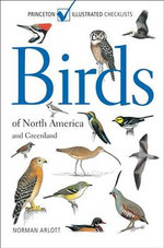 Birds of North America and Greenland : Princeton Illustrated Checklists S. - Norman Arlott