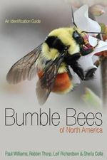 Bumblebees of North America : An Identification Guide - Paul H. Williams