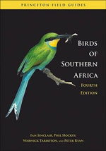 Birds of Southern Africa : Fourth Edition - Ian Sinclair