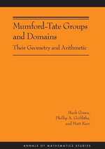 Mumford-Tate Groups and Domains : Their Geometry and Arithmetic - Mark Green