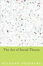 The Art of Social Theory - Richard Swedberg