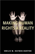 Making Human Rights a Reality : Introduction - the New Lex Mercatoria and Its Sour... - Emilie M. Hafner-Burton