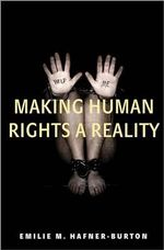 Making Human Rights a Reality - Emilie M. Hafner-Burton