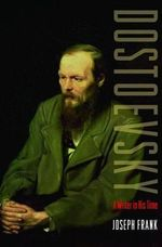 Dostoevsky : A Writer in His Time - Joseph Frank