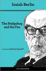 The Hedgehog and the Fox : An Essay on Tolstoy's View of History - Isaiah Berlin