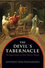 The Devil's Tabernacle : The Pagan Oracles in Early Modern Thought - Anthony Ossa-Richardson