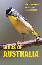 Birds of Australia : A Photographic Guide - Iain Campbell