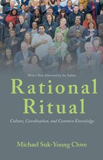 Rational Ritual : Culture, Coordination, and Common Knowledge - Michael Suk-Young Chwe