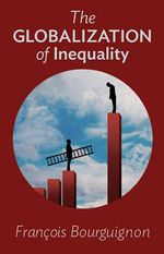 The Globalization of Inequality - Francois Bourguignon