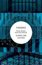 Forms : Whole, Rhythm, Hierarchy, Network - Caroline Levine