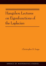 Hangzhou Lectures on Eigenfunctions of the Laplacian - Christopher D. Sogge