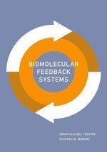 Biomolecular Feedback Systems - Domitilla Del Vecchio