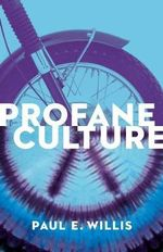 Profane Culture - Paul E. Willis