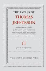 The Papers of Thomas Jefferson : 19 January to 31 August 1817 Volume 11 - Thomas Jefferson