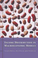 Income Distribution in Macroeconomic Models - Giuseppe Bertola