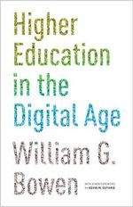 Higher Education in the Digital Age - William G. Bowen