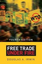 Free Trade Under Fire - Douglas A. Irwin