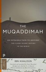 The Muqaddimah : An Introduction to History - Ibn Khaldun