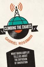 Climbing the Charts : What Radio Airplay Tells Us About the Diffusion of Innovation - Gabriel Rossman