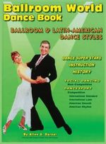 Ballroom World Dance Book Revised 3nd Edition 2013 : Trauma, Ethics, Politics - Allen G Darnell