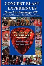 Concert Blast Experiences Guest List-Backstage-VIP - Mike Arnold