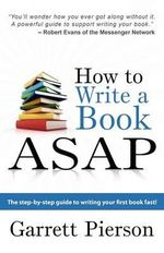 How to Write a Book ASAP - Garrett Paul Pierson