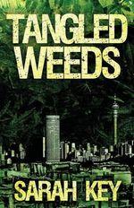Tangled Weeds - Sarah Key