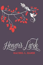 Honor's Lark - Rachel L Hamm
