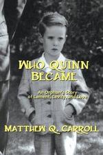 Who Quinn Became - Matthew Quinn Carroll