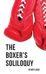 The Boxer's Soliloquy - Matt Lucas