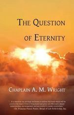 The Question of Eternity - A M Wright