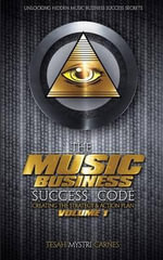 The Music Business Success Code : Creating the Strategy & Action Plan - Tesah Carnes